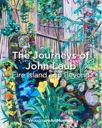 The Journeys of John Laub: Fire Island and Beyond
